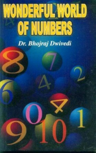 Wonderful World of Numbers Dr. Dwivedi Bhojraj