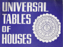 Universal Tables of Houses