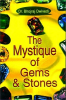 The Mystique Of Gems & Stones
