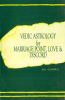 Vedic Astrology for Marriage Point, Love & Discord