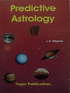 Predictive Astrology: Fundamental Principles and Analysis of Horoscope